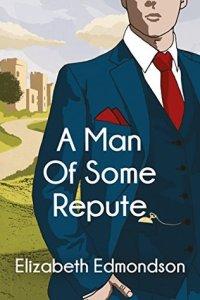 a-man-of-some-repute-by elizabeth-edmondson