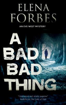 A Bad Bad Thing by Elena Forbes
