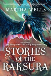 stories-of-the-raksura-by-martha-wells