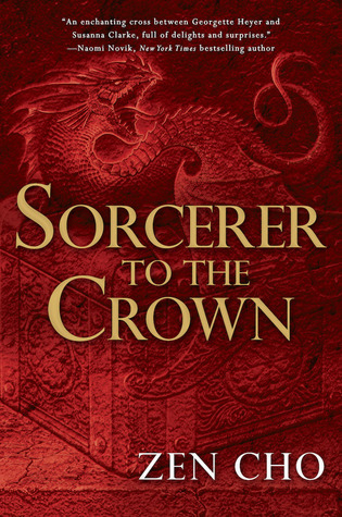 WoW: Sorcerer to the Crown by ZenCho