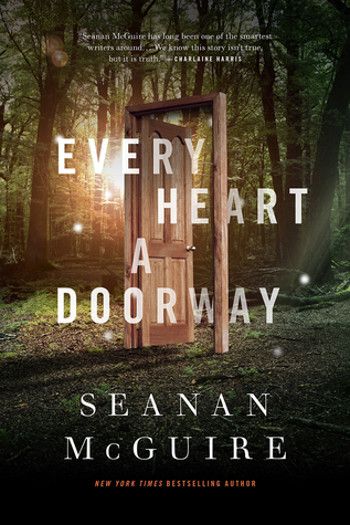 WoW: Every Heart a Doorway by Seanan McGuire