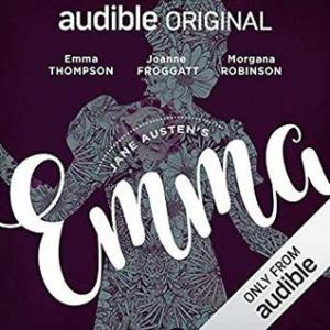 Emma: An Audible Original Drama by Jane Austen