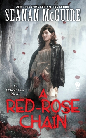 WoW: A Red-Rose Chain by Seanan McGuire