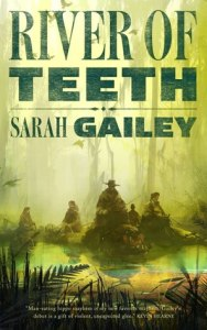river-of-teeth-sarah-gailey
