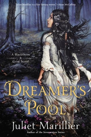 Waiting on Wednesday: Dreamer's Pool by Juliet Marillier