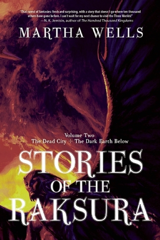 WoW: Stories of the Raksura by Martha Wells
