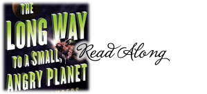 the-long-way-to-a-small-angry-planet-read-along