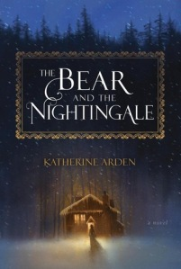 ;The Bear and the Nightingale by Katherine Arden