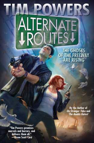 Alternate Routes by Tim Powers
